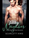 Filthy Neighbor: A Bad Boy Next Door Romance