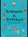 Everybody is Different: A book for young people who have brothers or sisters with autism