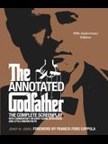 The Annotated Godfather: 50th Anniversary Edition with the Complete Screenplay, Commentary on Every Scene, Interviews, and Little-Known Facts