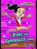 I Broke Into Gymnastics Camp