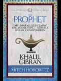 The Prophet (Condensed Classics): The Unparalleled Classic on Life's Meaning-Now in a Special Condensation