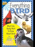 Everything Bird: What Kids Really Want to Know about Birds