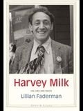 Harvey Milk: His Lives and Death