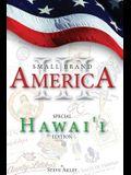 Small Brand America III: Special Hawai'i Edition