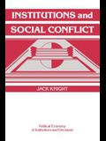Institutions and Social Conflict (Political Economy of Institutions and Decisions)