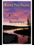 A Haunting Reverence: Meditations on a Northern Land (Univ of Minnesota PR)