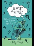 Just Think: Philosophy Puzzles for Children Aged 9 to 90