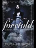Foretold: 14 Stories of Prophecy and Prediction