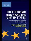 The European Union and the United States: Competition and Convergence in the Global Arena