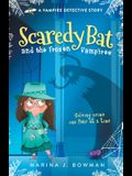 Scaredy Bat and the Frozen Vampires