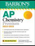AP Chemistry Premium, 2022-2023: 6 Practice Tests + Comprehensive Content Review + Online Practice