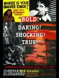 Bold! Daring! Shocking! True!: A History of Exploitation Films, 1919-1959