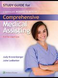 Study Guide for Lippincott Williams & Wilkins' Comprehensive Medical Assisting