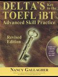 Delta's Key to the TOEFL iBT: Advanced Skill Practice [With CD (Audio)]