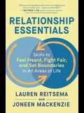 Relationship Essentials: Skills to Feel Heard, Fight Fair, and Set Boundaries in All Areas of Life