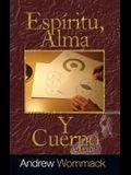 Espiritu, Alma, y Cuerpo