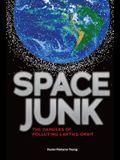 Space Junk: The Dangers of Polluting Earth's Orbit