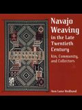 Navajo Weaving in the Late Twentieth Century: Kin, Community, and Collectors