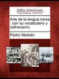 Arte de la lengua moxa: con su vocabulario y cathecismo.