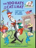 The 100 Hats of the Cat in the Hat: A Celebration of the 100th Day of School