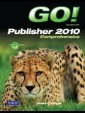 Go! with Microsoft Publisher 2010: Comprehensive [With CDROM]