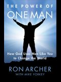 The Power of One Man: How God Uses Men Like You to Change the World