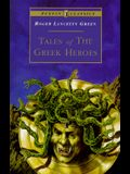 Tales of the Greek Heroes: Retold From the Ancient Authors (Puffin Classics)