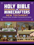 The Unofficial Holy Bible for Minecrafters: New Testament: Stories from the Bible Told Block by Block