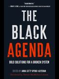 The Black Agenda: Bold Solutions for a Broken System
