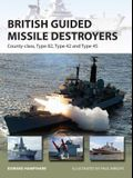 British Guided Missile Destroyers: County-Class, Type 82, Type 42 and Type 45