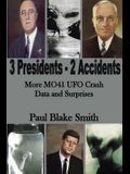 3 Presidents, 2 Accidents: More MO41 UFO Data and Surprises