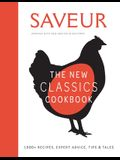 Saveur: The New Classics Cookbook (Expanded Edition): 1,100+ Recipes + Expert Advice, Tips, & Tales