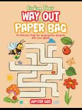 Finding Their Way Out of a Paper Bag: An Activity Book for Kindergarten Students Who Love Mazes