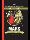Mars: You Decide How to Survive!