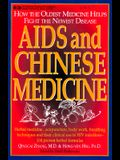 AIDS and Chinese Medicine: Applications of the Oldest Medicine to the Newest Disease