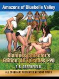Amazons of Bluebelle Valley: Giantess Collector's Edition: Episodes 1-20