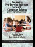 Preparing Pre-Service Teachers to Teach Computer Science: Models, Practices, and Policies