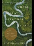 Where Prayer Becomes Real: How Honesty with God Transforms Your Soul