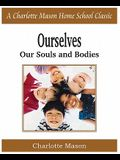 Ourselves, Our Souls and Bodies: Charlotte Mason Homeschooling Series, Vol. 4