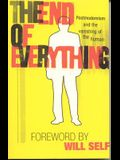 The End of Everything: Postmodernism and the Vanishing of the Human