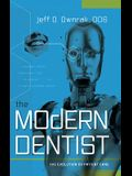 The Modern Dentist: The Evolution of Patient Care