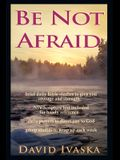 The Be Not Afraid: A Disciple's Guide to Loving God and Others