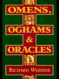 Omens, Oghams & Oracles: Divination in the Druidic Tradition