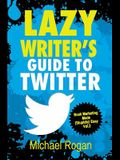 Lazy Writer's Guide to Twitter