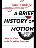A Brief History of Motion: From the Wheel, to the Car, to What Comes Next