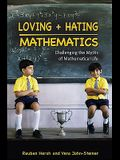 Loving + Hating Mathematics: Challenging the Myths of Mathematical Life
