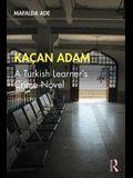 Kaçan Adam: A Turkish Learner's Crime Novel