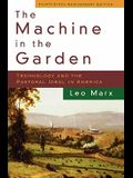 The Machine in the Garden: Technology and the Pastoral Ideal in America