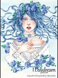 I Daydream - Grayscale Coloring Book: Beautiful Fantasy portraits and Flowers