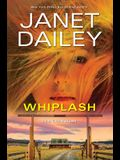 Whiplash: An Exciting & Thrilling Novel of Western Romantic Suspense
